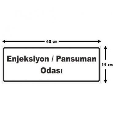 ENJEKSİYON / PANSUMAN ODASI TABELASI